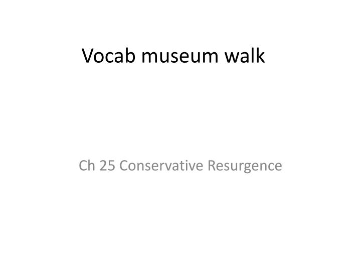Vocab museum walk