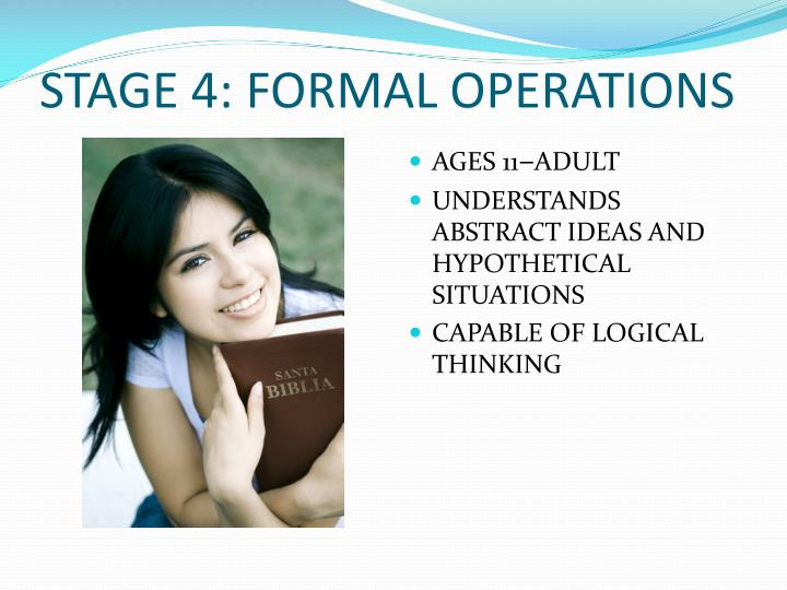 STAGE 4: FORMAL OPERATIONS