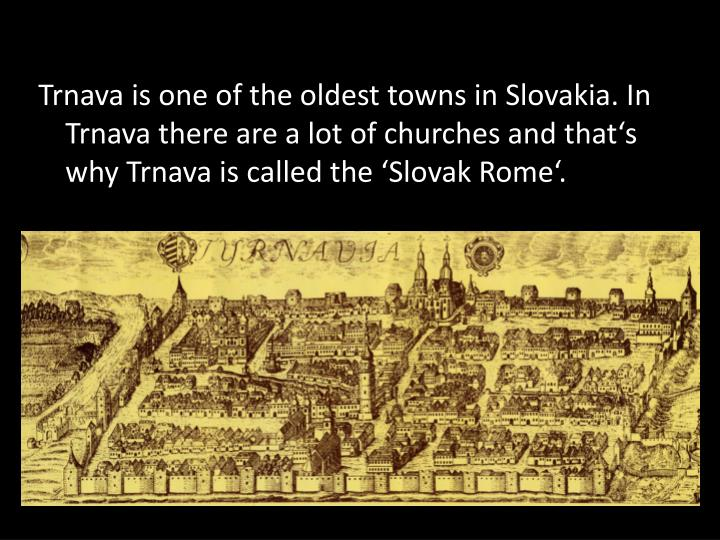 Trnava is one of the oldest