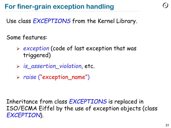 For finer-grain exception handling