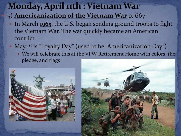 Monday, April 11th : Vietnam War