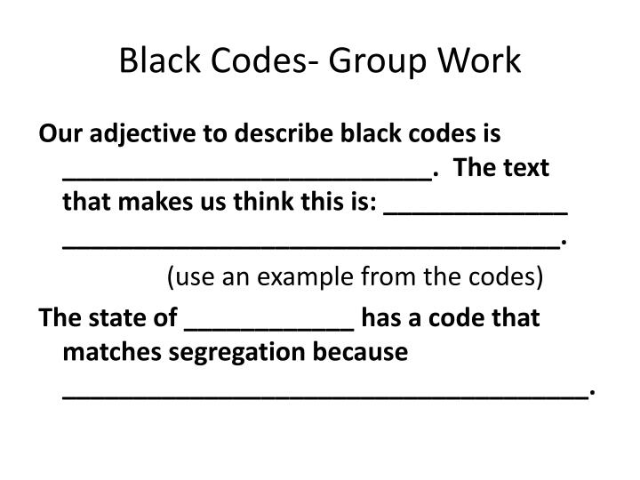 Black Codes- Group Work