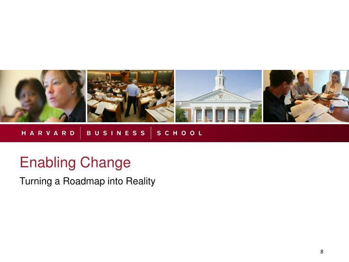 Enabling Change