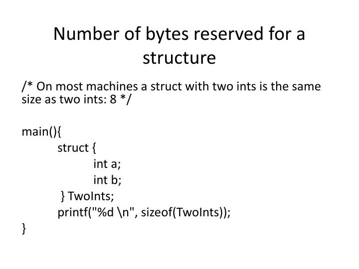 Number of bytes reserved for a structure