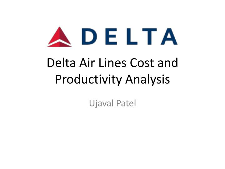 Delta air lines cost and productivity analysis
