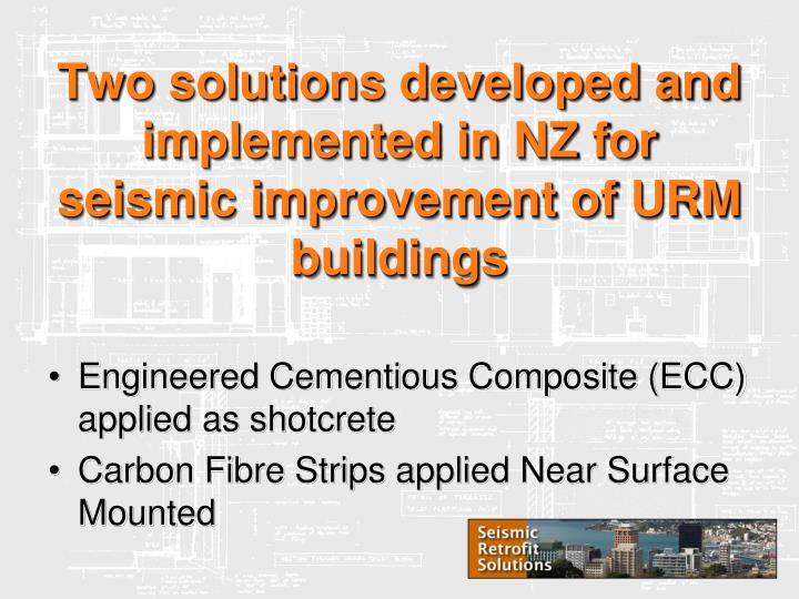 Two solutions developed and implemented in nz for seismic improvement of urm buildings
