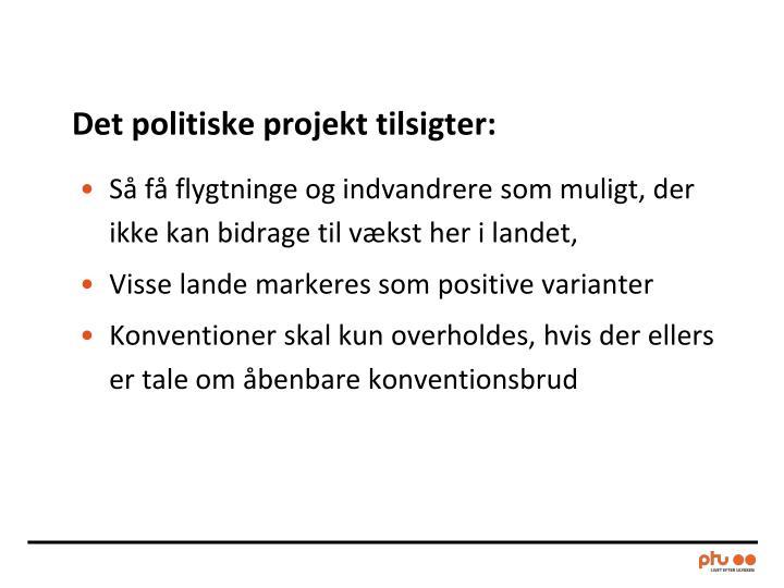 Det politiske projekt tilsigter: