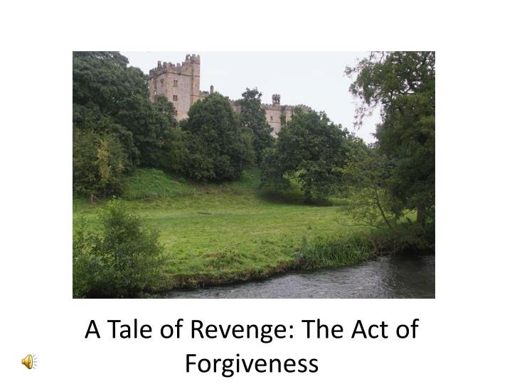 A tale of revenge the act of forgiveness