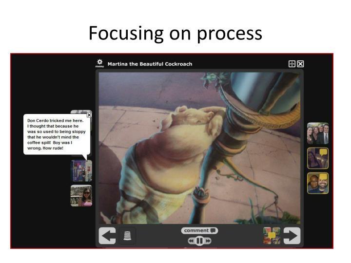 Focusing on process