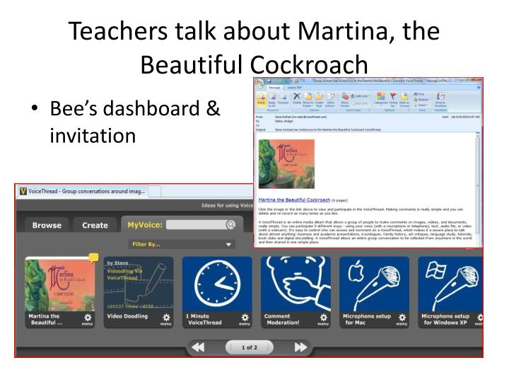 Teachers talk about Martina, the Beautiful Cockroach