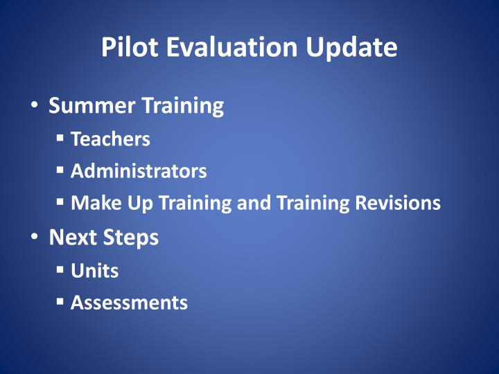 Pilot Evaluation Update