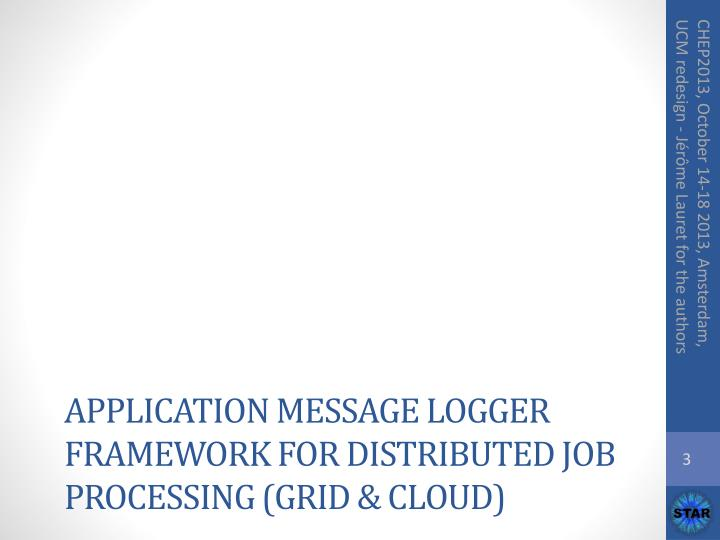 Application Message Logger Framework for distributed job processing (Grid & Cloud)