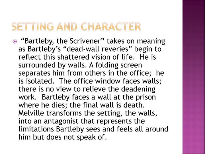transcendentalist view bartleby scrivener s actions The transcendentalists and the dark romantics were the two major literary groups of america's literary coming of age the transcendentalists believed in.