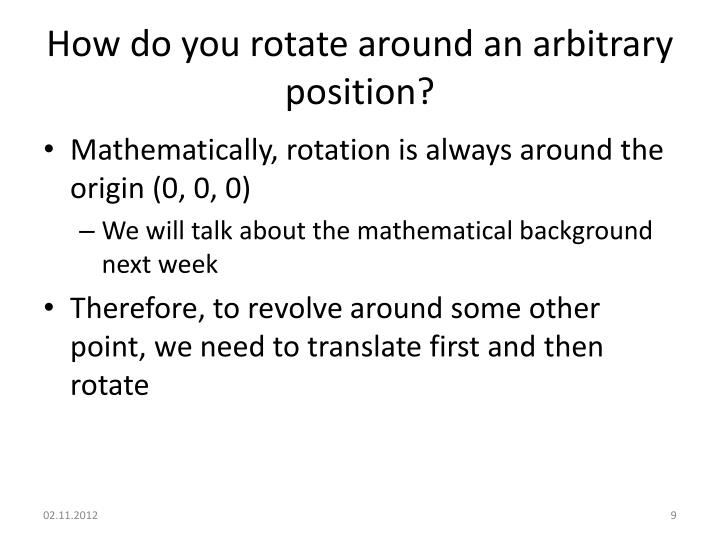 How do you rotate around an arbitrary position?