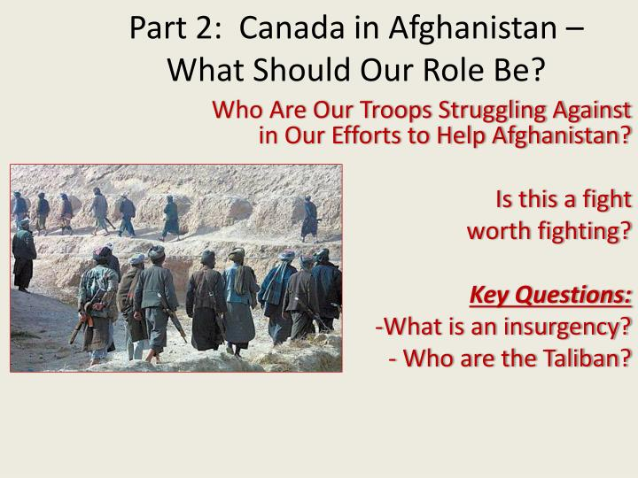 Part 2 canada in afghanistan what should our role be