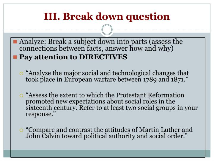 III. Break down question