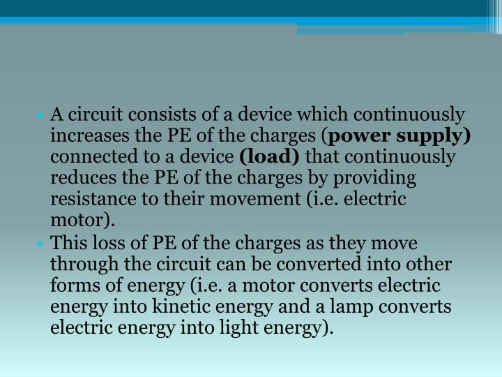 A circuit consists of a device which continuously increases the PE of the charges (