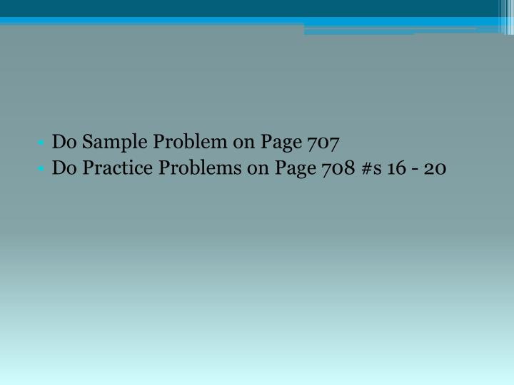 Do Sample Problem on Page 707