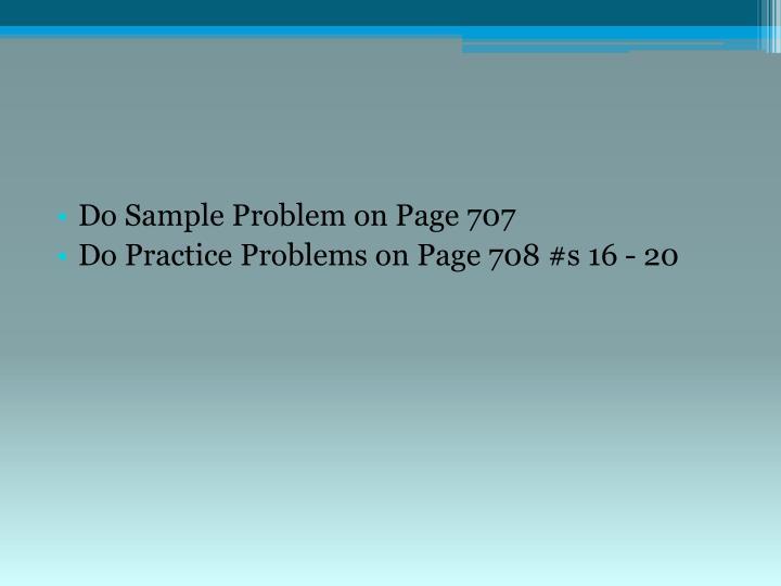 Do Sample Problem on Page 707