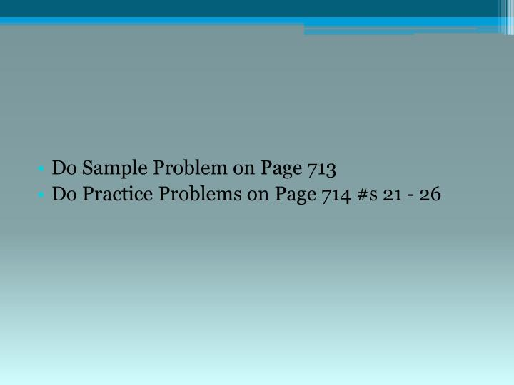 Do Sample Problem on Page 713