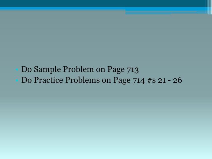 Do Sample Problem on Page 713