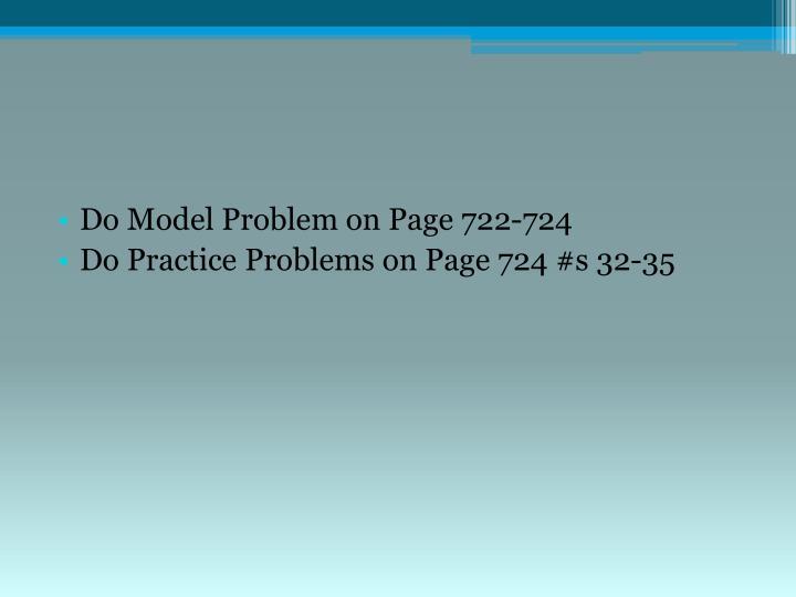 Do Model Problem on Page 722-724