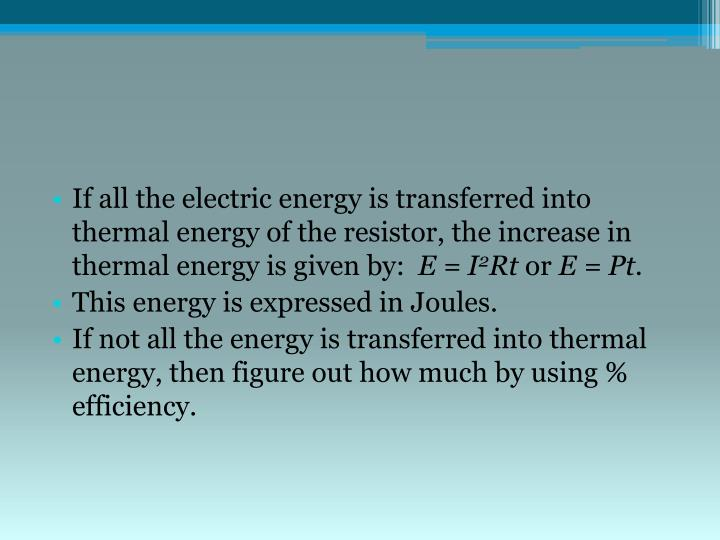 If all the electric energy is transferred into thermal energy of the resistor, the increase in thermal energy is given by: