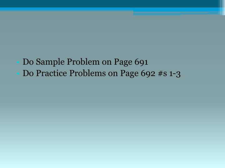 Do Sample Problem on Page 691
