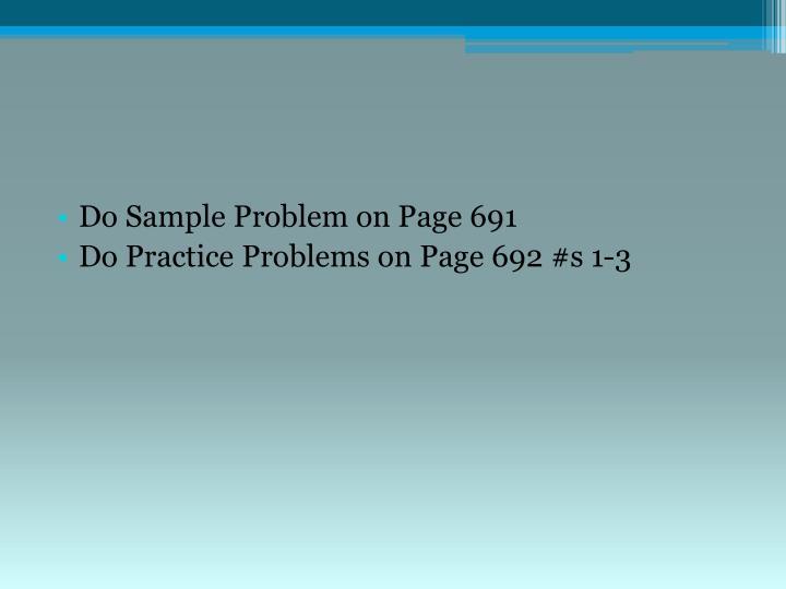 Do Sample Problem on Page 691