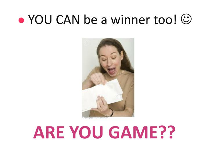 ARE YOU GAME??