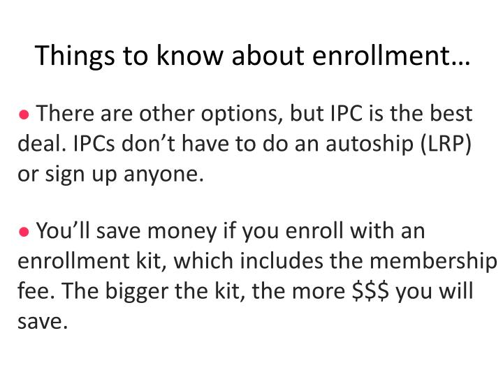 Things to know about enrollment…