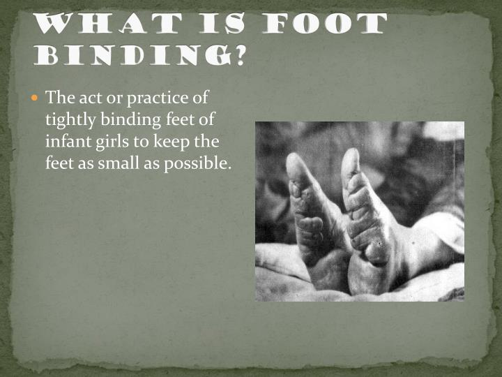 What is foot binding
