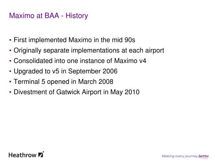 Maximo at BAA - History