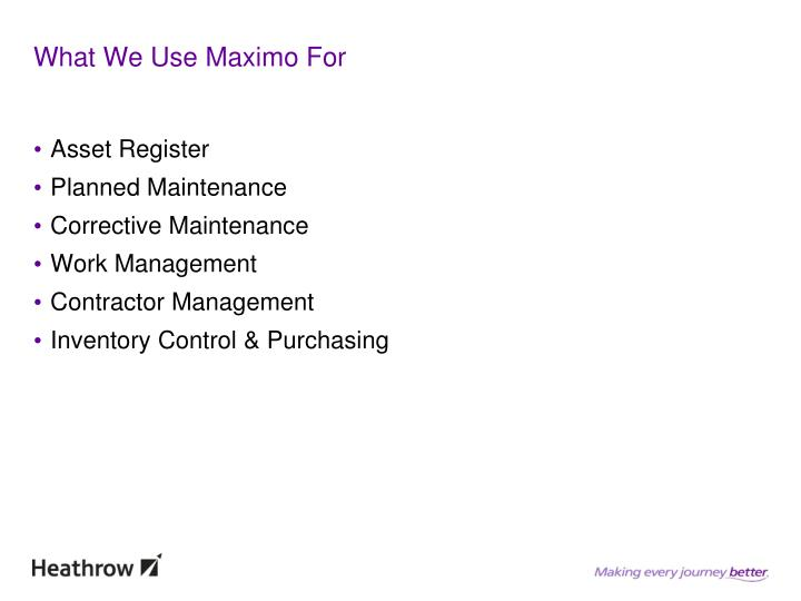 What We Use Maximo For