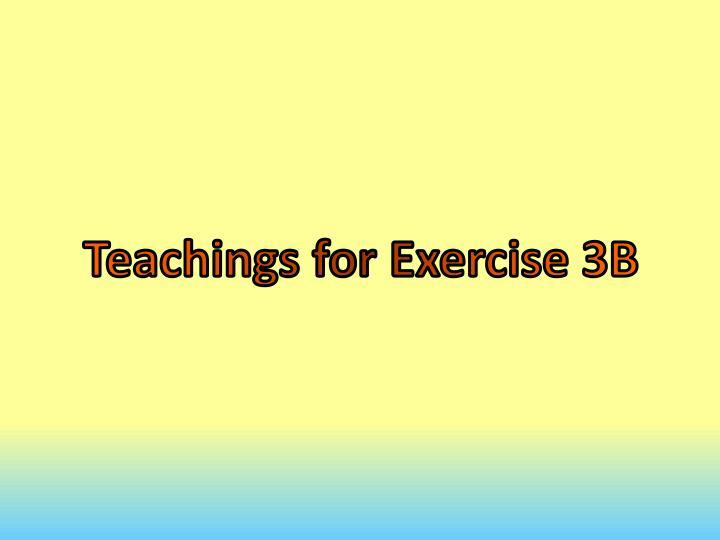 Teachings for Exercise 3B
