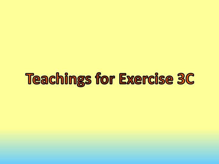 Teachings for Exercise 3C