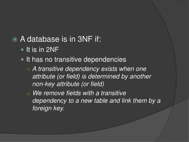 A database is in 3NF if: