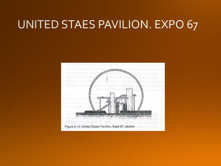 UNITED STAES PAVILION. EXPO 67