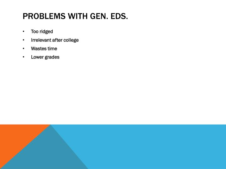 Problems with gen eds