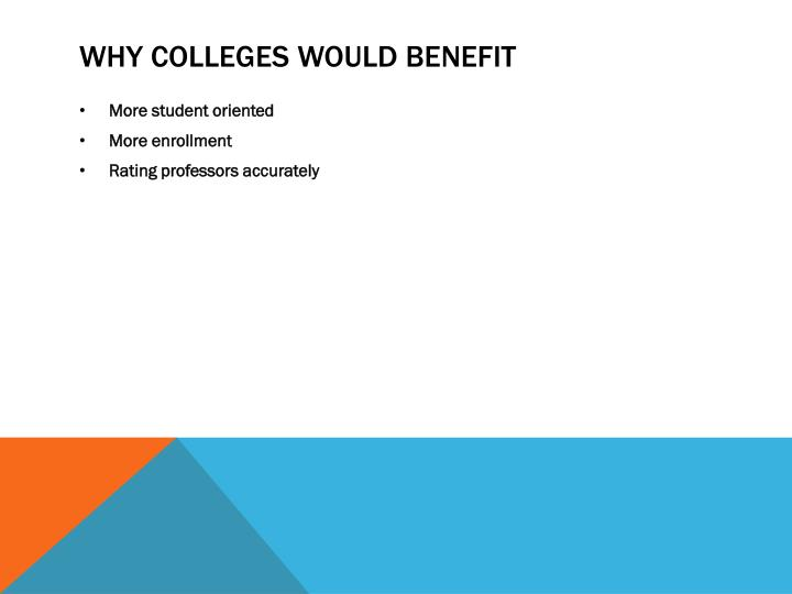 why colleges would benefit