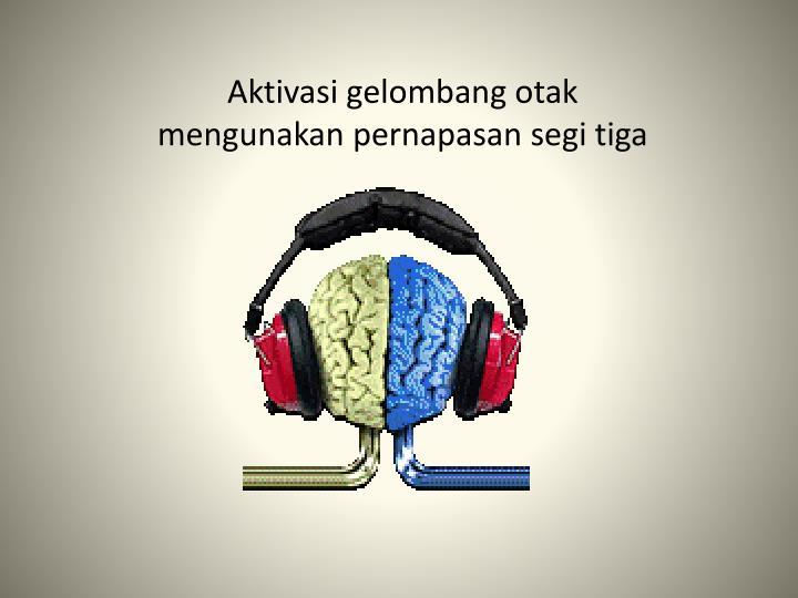 Aktivasi gelombang otak