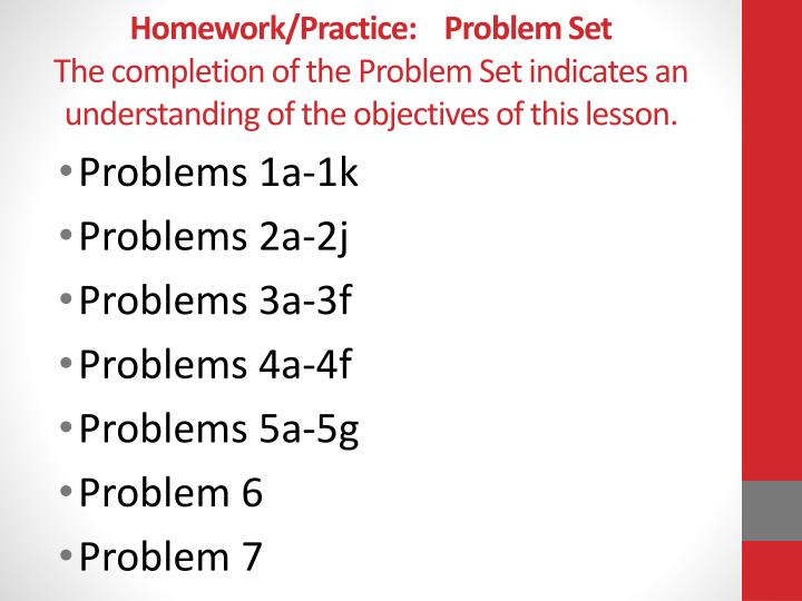 Homework/Practice:    Problem Set