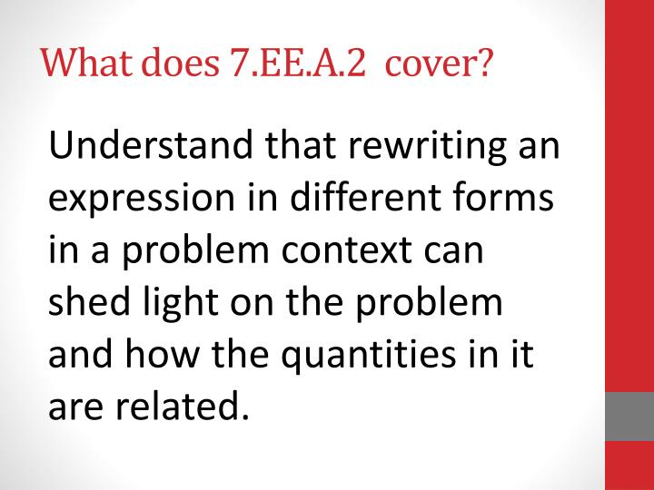 What does 7.EE.A.2  cover?