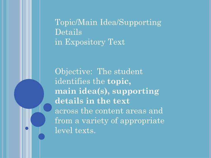 Topic/Main Idea/Supporting Details
