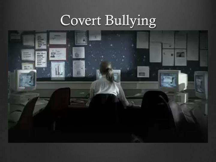 Covert Bullying