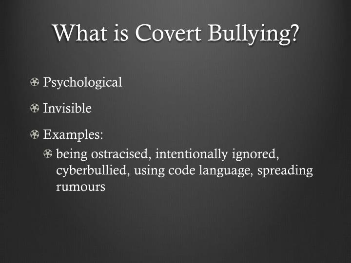 What is Covert Bullying?