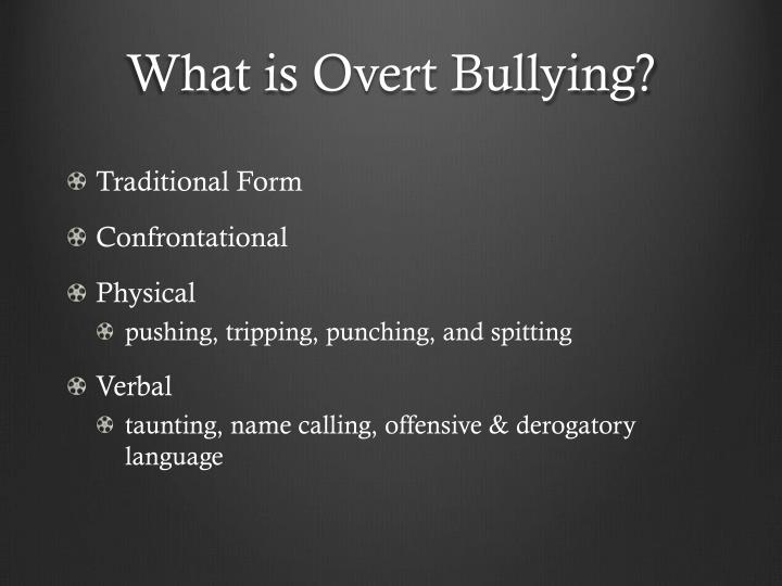 What is Overt Bullying?