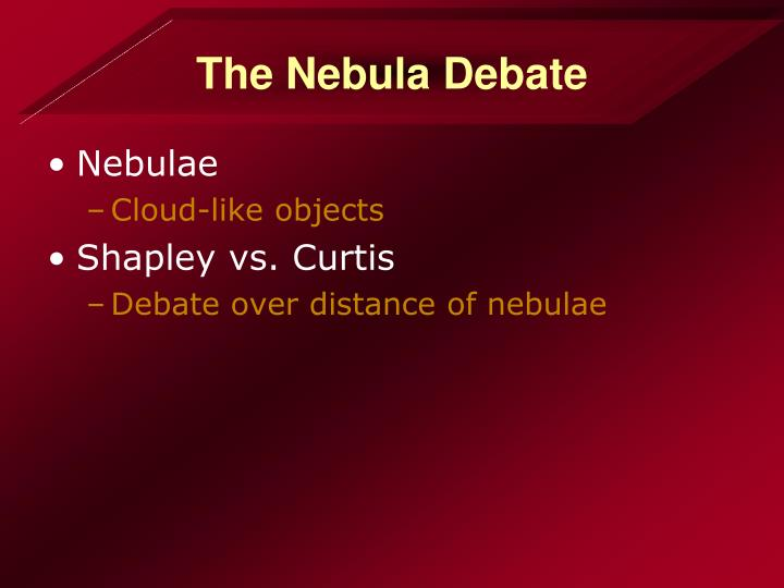 The Nebula Debate