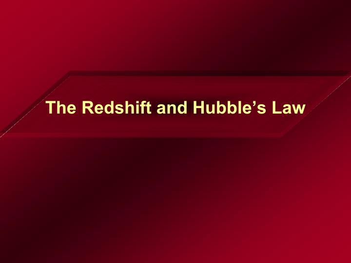 The Redshift and Hubble's Law