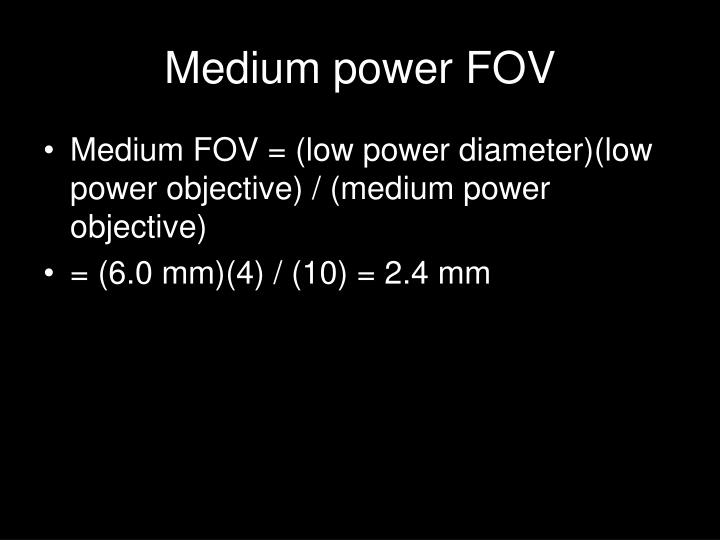 Medium power FOV